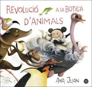 Revolució a la botiga d'animals, d'Ana Juan